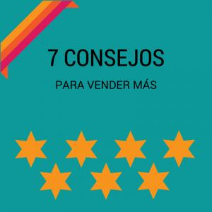 7 CONSEJOS PARA VENDER MÁS