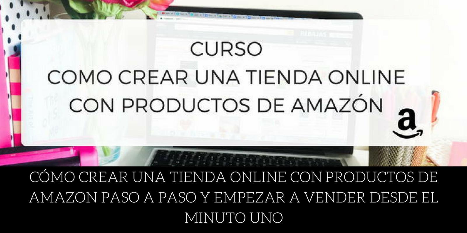 CREAR TIENDA ONLINE CON PRODUCTOS DE AMAZON